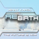 Jenny Karol - ReBirth.The Future is Now!88