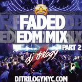 Faded EDM Mix Part 2