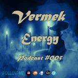 Vermek - Energy Podcast #005, 2016