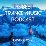 The Best Trance Music Podcast 097