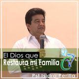 El Dios que Restaura mi Familia_Pst. Isidro Perilla