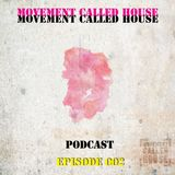 Movement Called House Podcast Episode 2