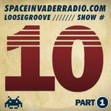 Loosegroove on SpaceInvaderRadio #10 pt 1