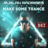 Ruslan Radriges - Make Some Trance 063 (Radio Show)