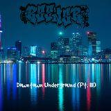Reener - Downtown Underground (Pt. III)