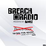 Baarz Presents: Breach Radio EP004 | The REAL Final Episode