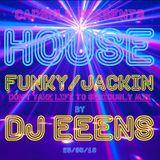 House Funky/Jackin Mixed By DJ eeens  25/05/18