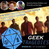 Geek Tragedies #2 - 14th of March 2017