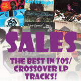 Sales-The Best of Crossover/70s Soul LP Tracks-All LP's For Sale!