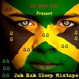 DJ DNA Jah - Jah Nah Sleep Mixtape (2K15) {Reggae}