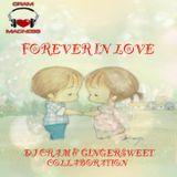 Forever In Love ~ GingerSweet & CRAM Co-L♥ve