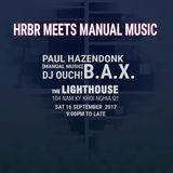 B.A.X. @ HRBR meets Manual Music 16-09-2017 The Lighthouse
