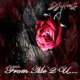 """DJ HooQs Presents """"From Me 2 U"""" R&B Valentine's Mix"""