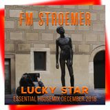 FM STROEMER - Lucky Star Essential Housemix December 2016 | www.fmstroemer.de