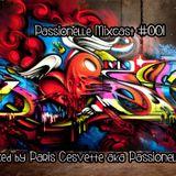 Passionelle Mixcast #001