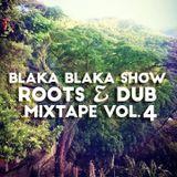 Blaka Blaka Show Roots & Dub Mixtape Vol 4