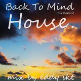 Back To Mind House / Classic Mix Set. By EDDY SKT
