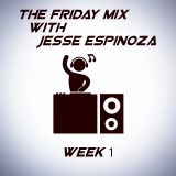 The Friday Mix - Week 1