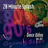 20 Minute Splash: Dance Oldies Vol.001