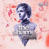 Shameless - The ShameCast Ep4, February 2016