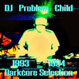 DJ Problem Child 1993-94 Darkcore Selection