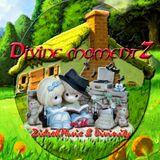 ღDivinity with ZidrohMusicღ (¸.•`DIVINE MOMENTZ*´¨)