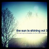 The Sun Is Shining vol 3