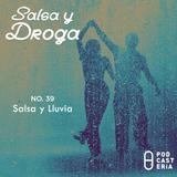 Salsa y Droga No. 39 - Salsa y Lluvia: Willie Rosario, Eddie Santiago, Ray de la Paz, Grupo Niche.