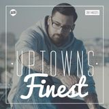 Uptowns Finest Podcast // 25.03.2014