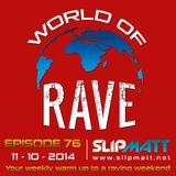 Slipmatt - World Of Rave #76
