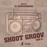 Shoot Groov: Side A / Mixed By Ambassodor / Cover Art By Deriz