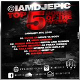 DJ Epic Top 5 Songs Of The Week | Episode 1 January 4th, 2019