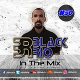 Black Rio - In The Mix #50