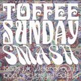 Toffee Sunday Smash episode #11