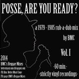 Posse, Are You Ready? (Vol. I) - a 1979 - 1985 rub-a-dub mix by BMC