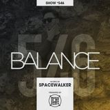 BALANCE - Show #546 (Hosted by Spacewalker)
