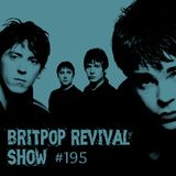 Britpop Revival Show #195 19th April 2017