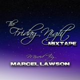 The Friday Night Mixtape - Mixed By Marcel Lawson