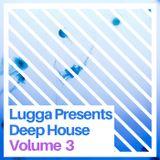Deep House Mix Vol 3  (Featured Artist -  Fresh & Low)