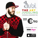 The Art Of Juggling: Dancehall & Bashment Mix (1Xtra) by @DJDUBL