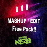 MASHUP & EDIT FREE PACK 2016 - Episode 002 (Exclusive Birthday DJ Ovd)
