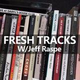 90.5 The Night's Fresh Tracks with Jeff Raspe (February-05-2019)