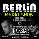 TRICKSTAR RADIO - Berlin Radio Show 01-04-17 w/ JADEL & ROB HOLME