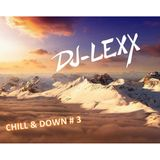CHILL & DOWN # 3