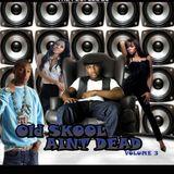 Old School Aint Dead Vol 3