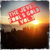 The Jeves - fool's gold Vol. 3