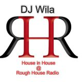 DJ Wila Live! 27th July 2013 - House in House @ Rough House Radio