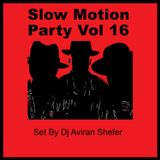 Slow Motion Party Vol 16