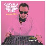 Carypla Techno Factory Podcast #024 mixed by BraDa