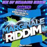 Marginale Riddim ( dj guivo & idriss selekta 2014) Mix By MELLOJAH RIDDIM FANATIC